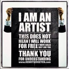 """thought my artist friends might identify with/appreciate this! """"I am an artist. This does not mean I will work for FREE. I have bills just like you! Thank you for understanding! Motivational Quotes, Inspirational Quotes, Uplifting Quotes, Quotable Quotes, Quotes About Photography, Photography Humor, Photography Ideas, Photography Business, Lifestyle Photography"""
