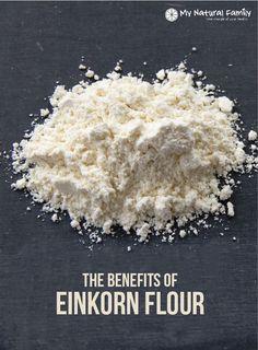 The Benefits of Einkorn Flour