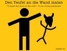 Deutsche Redensarten - German Idioms from Daily Deutsch : Den Teufel an die Wand malen