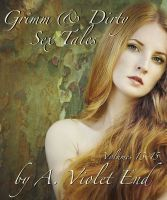 Grimm & Dirty Sex Tales Vol 13-15, an ebook by A. Violet End at Smashwords $2.99