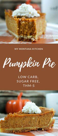 Low Carb Pumpkin Pie (Sugar Free, THM-S) #pumpkinp…