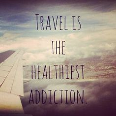#Travel is the healthiest addiction...!!! Use #talestreet to #inspire the #world with us :) #travelquotes #wanderlust #twitter