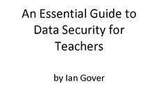 An Essential Guide to Data Security for Teachers – Ferpa Compass, United Kingdom, Essentials, Student, England
