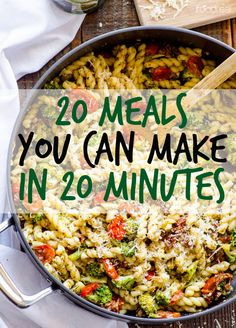 20 easy meals you can make in 20 minutes or less- perfect for busy weeknights!