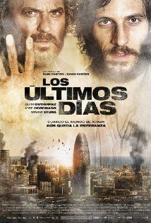 Los Ultimos Dias - Spain - 'The Last Days' (2013) A mysterious epidemic spreads across the planet. Humanity develops fatal agoraphobia. Soon, the world population is trapped inside buildings.