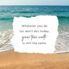 Whatever you do (or don't do) today, your true worth is still the same. Inspirational Articles, Inspiring Quotes, Quiet Moments, All Or Nothing, You Gave Up, Christian Faith, Words Of Encouragement, Our Life, Be Still