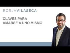 Claves para amarse a uno mismo - YouTube