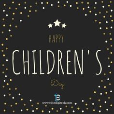 May the spark of curiosity, innovation and exploration keep burning brightly Happy #ChildrensDay #EliteDigitech #GetDigitalized