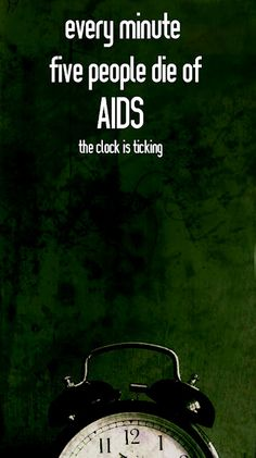 every minute five people die of AIDS - the clock is ticking Aids Poster, Poster On, Good Advertisements, Advertising Poster, December Awareness Month, World Day Of Prayer, People With Hiv, Living With Hiv, Aids Awareness