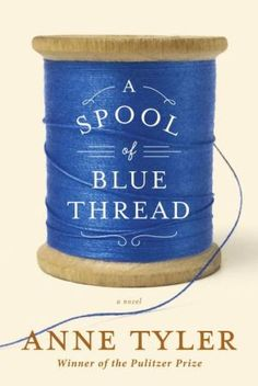 Booktopia has A Spool of Blue Thread by Anne Tyler. Buy a discounted Hardcover of A Spool of Blue Thread online from Australia's leading online bookstore. I Love Books, Great Books, New Books, Books To Read, Reading Lists, Book Lists, Reading Books, Fete Anne, Book Club Books