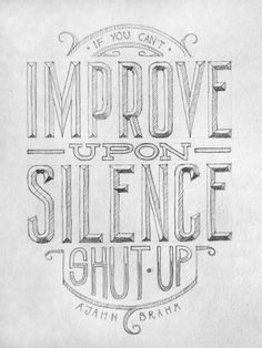 If you can't improve... - FromUpNorth -- #GraphicDesign #Typography by heidi