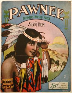 "1906 ""PAWNEE INTERMEZZO TWO STEP"" INDIAN SHEET MUSIC - WESTERN AMERICANA ART Gypsy Trailer, Flapper Era, Recorder Music, Vintage Sheet Music, Native American Art, Pin Up Girls, Indiana, Nativity, Postcards"