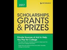 Scholarships, Grants & Prizes 2017, by Peterson's (released Jul 26, 2016). Provides detailed profiles of financial aid awards for higher education, covering such topics as eligibility, number of awards, amount of award, application requirements, and deadlines for applications.