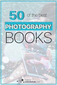 Polish your photography skills and become a pro with expert approved Photography books. Access the curated list of 50 books here. #photographybooks #photographybooksforbeginners #photographytips #learnphotography #makeawbsitehub