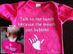 Talk to the hands ASL Baby ILY Iron-on Decal- omg I need this for my non-existent kids!!!