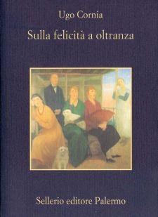 Sulla felicità a oltranza - Ugo Cornia Premio bergamo 2001