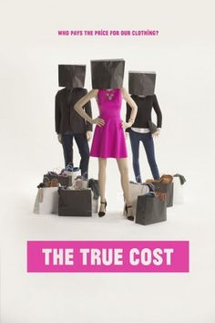True Cost is a story about clothing. It's about the clothes we wear, the people who make them, and the impact the industry is having on our world.