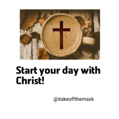 Start your day with Christ