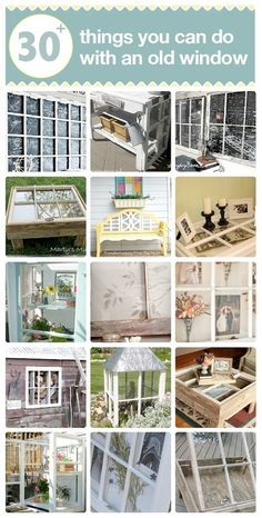 30 Plus things you can do with old windows.-Awesome! We save all our old ones from our remodel :)
