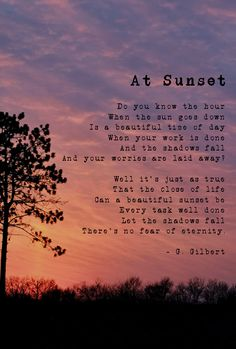 At Sunset by G. Sunset Poem, Sunrise Quotes, Sky Quotes, Time Quotes, Nature Quotes, Quotes About Sunset, Sunset Quotes Life, Quotes About Fear, Wisdom Quotes