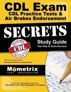 CDL Exam Secrets - CDL Practice Tests & Air Brakes Endorsement Study Guide: CDL Test Review for the Commercial Driver's License Exam