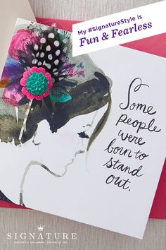 Some people were born to stand out, so when it comes to style, don't be afraid to take a risk. Celebrate being fun and fearless with this card from the Hallmark Signature. Art Projects, Projects To Try, Arts And Crafts, Diy Crafts, Signature Style, Signature Collection, Altered Books, Me Time, Artsy Fartsy