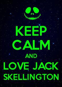 KEEP CALM AND LOVE JACK SKELLINGTON