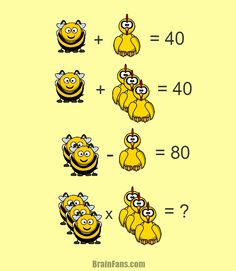 Brain teaser - Number And Math Puzzle - This one is math - Too many bees and chickens. Find the value of the result; Riddles Logic, Logic Puzzles, Funny Puzzles, Fun Math, Math Games, Math Activities, Picture Logic, Math Enrichment, Math Challenge
