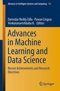 "Read ""Advances in Machine Learning and Data Science Recent Achievements and Research Directives"" by available from Rakuten Kobo. The Volume of ""Advances in Machine Learning and Data Science - Recent Achievements and Research Directives"" constitutes . Computer Coding, Computer Programming, Computer Science, Science And Technology, Python Programming, Programming Languages, Science Des Données, What Is Data Science, Science Books"
