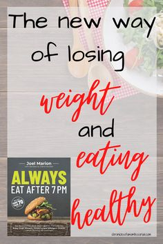 Eat healthy and lose weight with Always Eat After 7PM