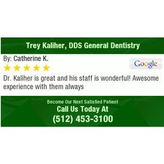 Dr. Kaliher is great and his staff is wonderful! Awesome experience with them always