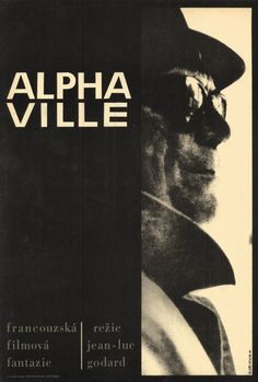 Alphaville, une étrange aventure de Lemmy Caution: a film by Jean-Luc Godard. Anna Karina, Cinema Posters, Film Posters, Art Posters, French New Wave, Jean Luc Godard, Sci Fi Movies, The Villain, Cool Posters