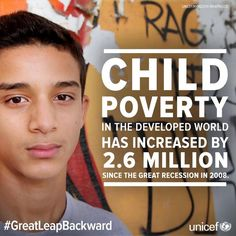 2.6m more children now in poverty in rich countries since great recession http://uni.cf/LNDypw  #GreatLeapBackward via @UNICEF