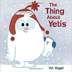 KISS THE BOOK: The Thing about Yetis by Vin Vogel –ADVISABLE