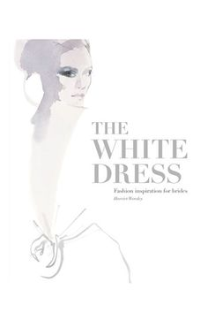 Harriet Worsley 'The White Dress: Fashion Inspiration for Brides' Book | Nordstrom