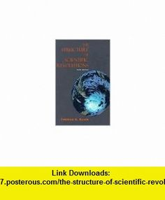 The Structure of Scientific Revolutions 3th (third) edition Text Only Thomas S. Kuhn ,   ,  , ASIN: B004UR54O6 , tutorials , pdf , ebook , torrent , downloads , rapidshare , filesonic , hotfile , megaupload , fileserve