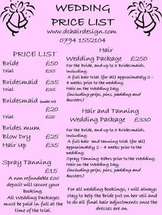 Wedding Price List This is based on us coming out to your home on the day of the wedding.  There is a 20% discount if you would like to visit us at the salon.