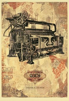 Freedom of the Press:  This is a poster from the brand called Obey. This brand began as street art that made big stands against war and other things.