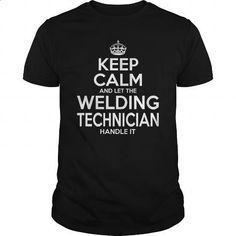 WELDING TECHNICIAN-KEEPCALM - #plain t shirts #design tshirts. SIMILAR ITEMS => https://www.sunfrog.com/LifeStyle/WELDING-TECHNICIAN-KEEPCALM-Black-Guys.html?60505