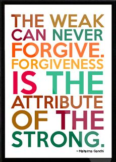 Learning to Embrace Forgiveness #forgiveness #quote #gandhi