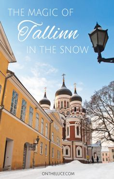 The magic of Tallinn, Estonia, in the snow – On the Luce travel blog