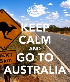 Keep calm and love Australia Australia 2018, Visit Australia, Australia Travel, Keep Calm Posters, Keep Calm Quotes, Cool Countries, Countries Of The World, My Dream Came True, Keep Calm And Love