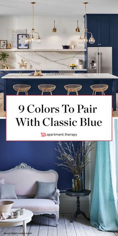 9 Colors that Perfectly Complement Classic Blue, Pantone's 2020 Color of the Year