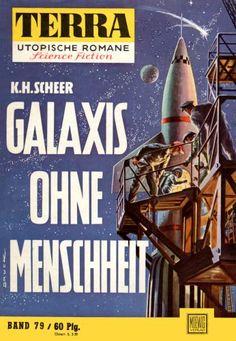 Terra SF 79 Galaxis ohne Menschheit   Karl Herbert Scheer  Titelbild 1. Auflage:  Johnny Bruck.#