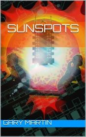 Sunspots by Gary Martin - View book on Bookshelves at Online Book Club - Bookshelves is an awesome, free web app that lets you easily save and share lists of books and see what books are trending. @OnlineBookClub