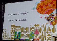 Disney D23 2011 Expo It's a Small World Panel http://magicfeathermemories.blogspot.com/2014/04/thanks-to-disney-d23-small-world-panel.html