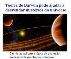 http://www.paulopes.com.br/2014/06/teoria-de-darwin-pode-ajudar-desvendar-misterios-do-universo.html