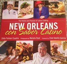 My cookbook!!! New Orleans con Sabor Latino: The History and Passion of Latino Cooking