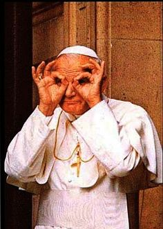 """""""Stupidity is also a gift of God, but one mustn't misuse it.""""  - The Pope John Paul II"""