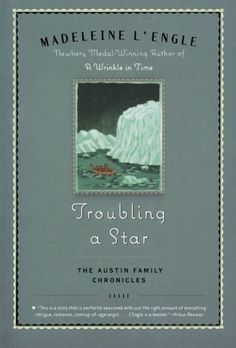 Troubling a Star: The Austin Family Chronicles, Book 5 by Madeleine L'Engle http://www.amazon.com/dp/031237934X/ref=cm_sw_r_pi_dp_bZ88ub06YZZAC